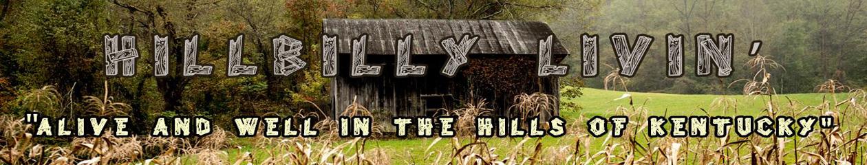 Hillbilly Livin